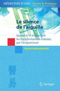 Le silence de l'aiguille : quand le Yi Jing éclaire les transformations induites par l'acupuncture