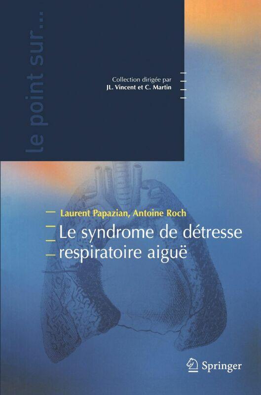 Le syndrome de détresse respiratoire aiguë
