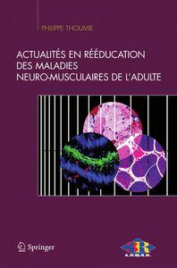Actualités en rééducation des maladies neuro-musculaires de l'adulte