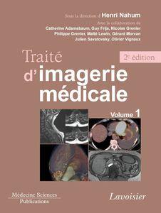 Traité d'imagerie médicale Volume 1, Moëlle et encéphale, thorax, coeur et vaisseaux, abdomen