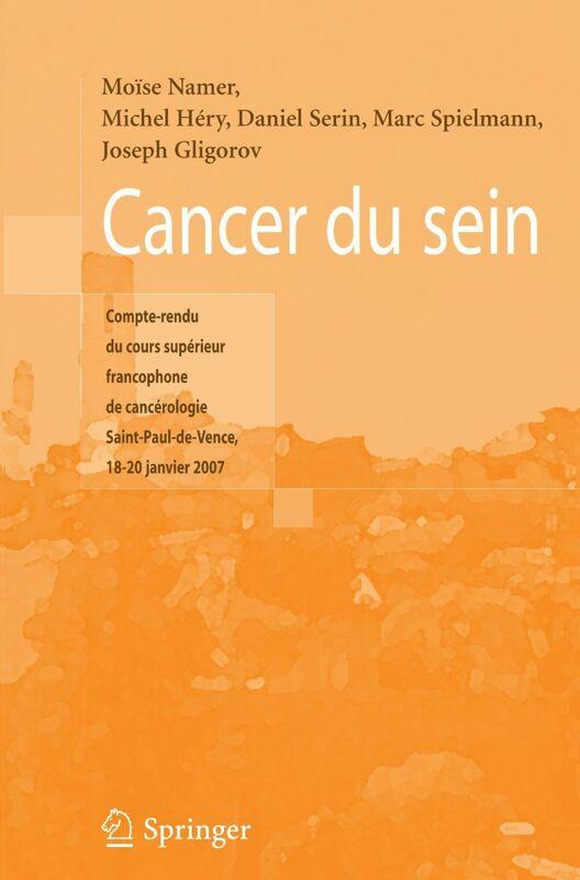 Cancer du sein : compte rendu du Cours supérieur francophone de cancérologie (Saint-Paul-de-Vence, 18-20 janvier 2007)