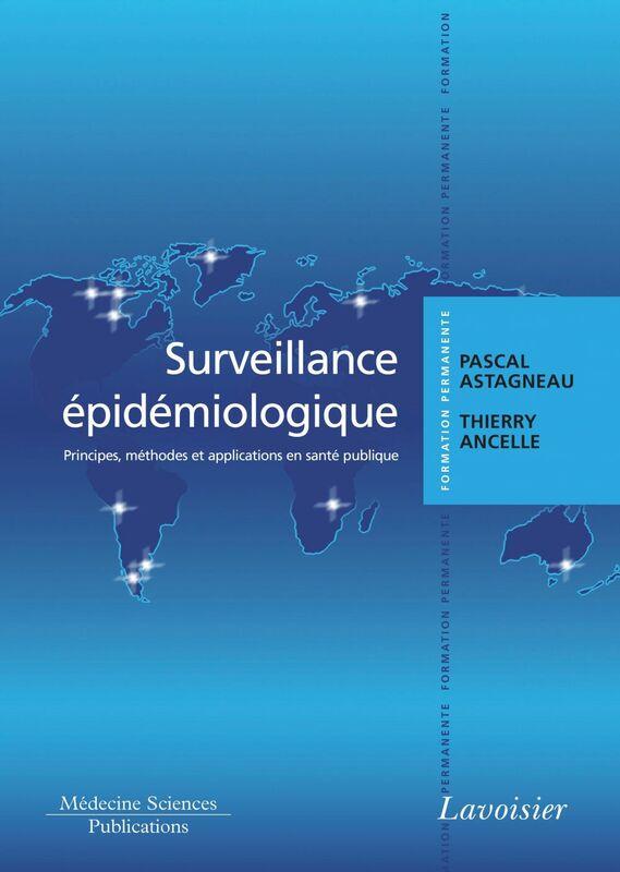 Surveillance épidémiologique : principes, méthodes et applications en santé publique