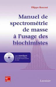 Manuel de spectrométrie de masse à l'usage des biochimistes