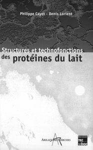 Structures et technofonctions des protéines du lait