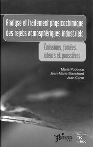 Analyse et traitement physicochimique des rejets atmosphériques industriels : émissions, fumées, odeurs et poussières