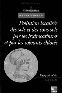 Pollution localisée des sols et sous-sols par les hydrocarbures et par les solvants chlorés