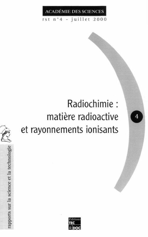 Radiochimie : matière radioactive et rayonnements ionisants