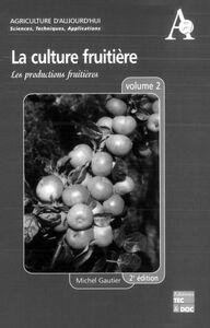 La culture fruitière Volume 2, Les productions fruitières