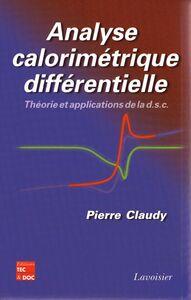Analyse calorimétrique différentielle : théorie et applications de la d.s.c.