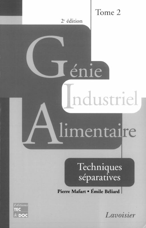 Génie industriel alimentaire Volume 2, Techniques séparatives