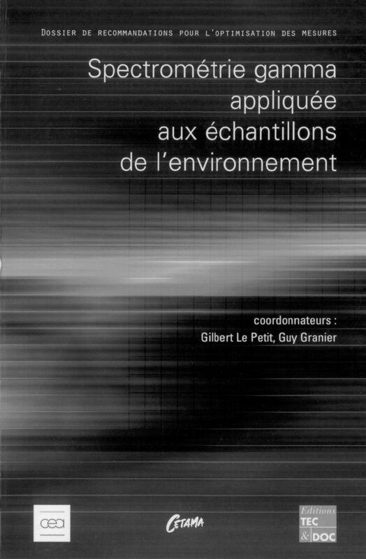 Spectrométrie gamma appliquée aux échantillons de l'environnement : dossier de recommandations pour l'optimisation des mesures
