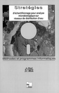 Stratégies d'échantillonnage pour analyse microbiologique sur réseaux de distribution d'eau : méthodes et programmes informatiques