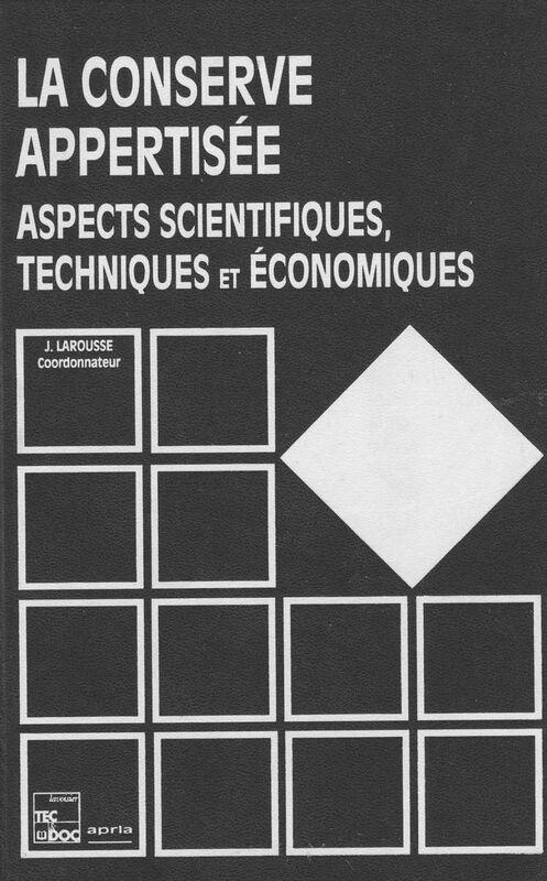 La conserve appertisée : aspects scientifiques, techniques et économiques