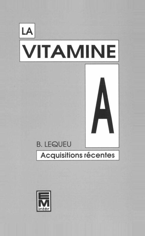 La Vitamine A : acquisitions récentes