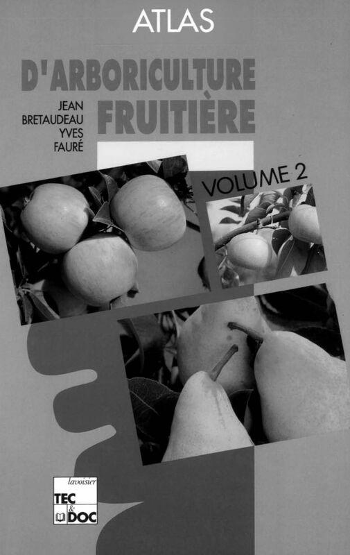 Atlas d'arboriculture fruitière Volume 2, Poirier, pommier, nashi