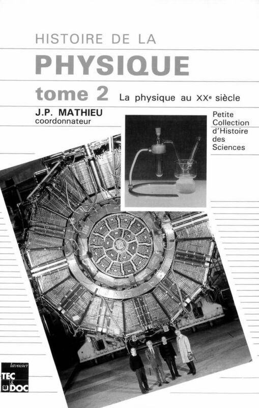 Histoire de la physique Volume 2, La Physique au XXe siècle