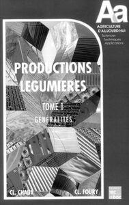 Les productions légumières Tome 1: Généralités