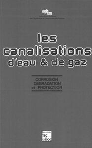 Les Canalisations d'eau et de gaz : corrosion, dégradation et protection