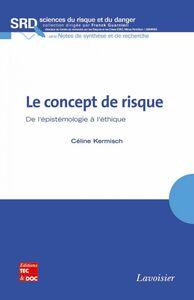 Le concept du risque : de l'épistémologie à l'éthique