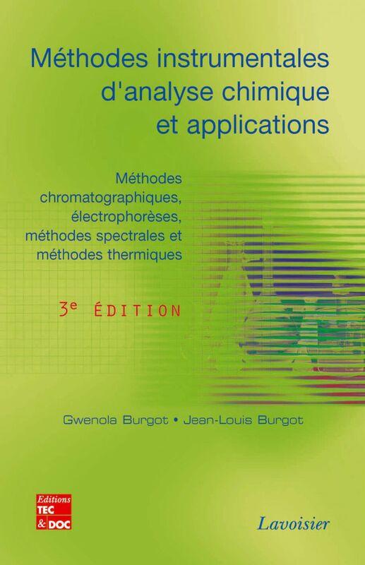 Méthodes instrumentales d'analyse chimique et applications : méthodes chromatographiques, électrophorèses, méthodes spectrales et méthodes thermiques