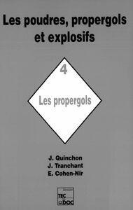 Les Poudres, propergols et explosifs Volume 4, Les Propergols