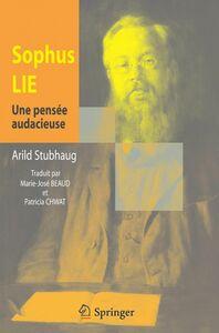 Sophus Lie, une pensée audacieuse