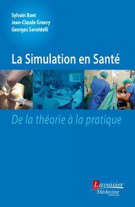 La simulation en santé : de la théorie à la pratique