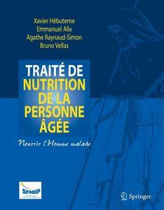 Traité de nutrition de la personne âgée : nourrir l'homme malade