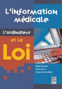 L'information médicale, l'ordinateur et la loi