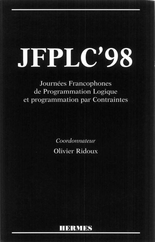 JFLPC'98: actes des 7e journées francophones de programmation logique et programmation par contraintes