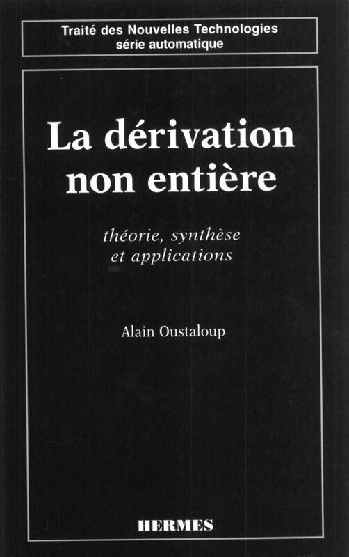 La dérivation non entière : théorie, synthèse et applications