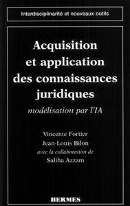 Acquisition et application des connaissances juridiques : modélisation par l'IA
