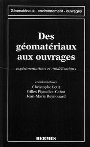 Des géomatériaux aux ouvrages : expérimentations et modélisations