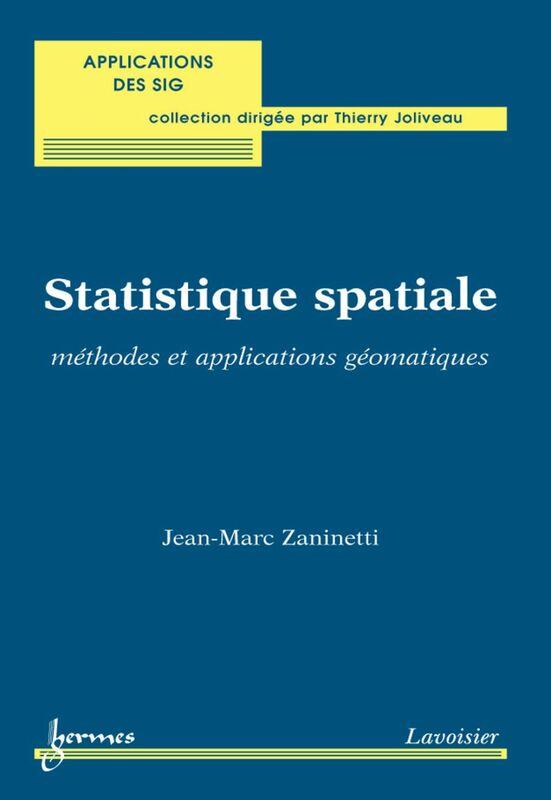 Statistique spatiale : méthodes et applications géomatiques