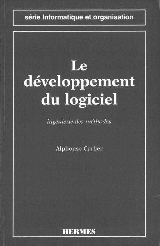 Le développement du logiciel : ingénierie des méthodes