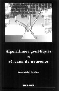 Algorithmes génétiques et réseaux de neurones : applications à la commande de processus