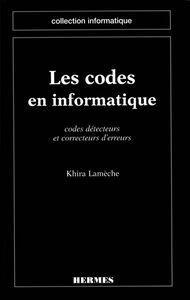 Les codes en informatique : codes détecteurs et correcteurs d'erreurs