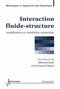 Interaction fluide-structure : modélisation et simulation numérique