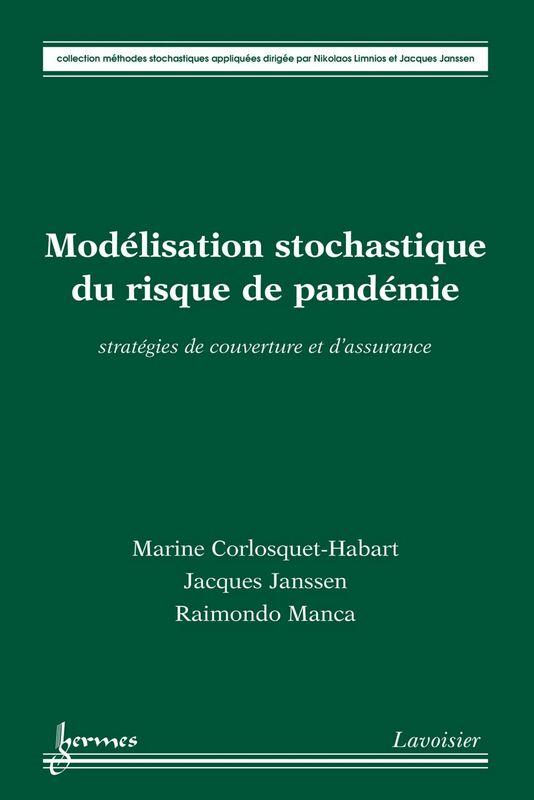 Modélisation stochastique du risque de pandémie : stratégies de couverture et d'assurance