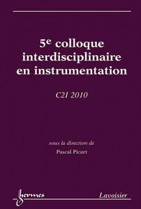 5e Colloque interdisciplinaire en instrumentation : C2I 2010 : 26-27 janvier, Ecole nationale supérieure d'ingénieurs du Mans