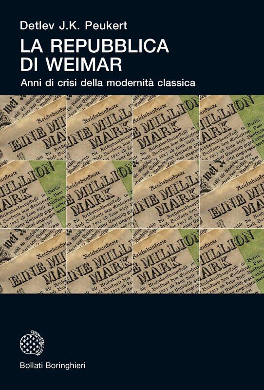 La Repubblica di Weimar Anni di crisi della modernità classica