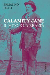 Calamity Jane Il mito e la realtà