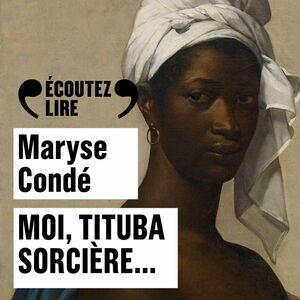 Moi, Tituba sorcière…