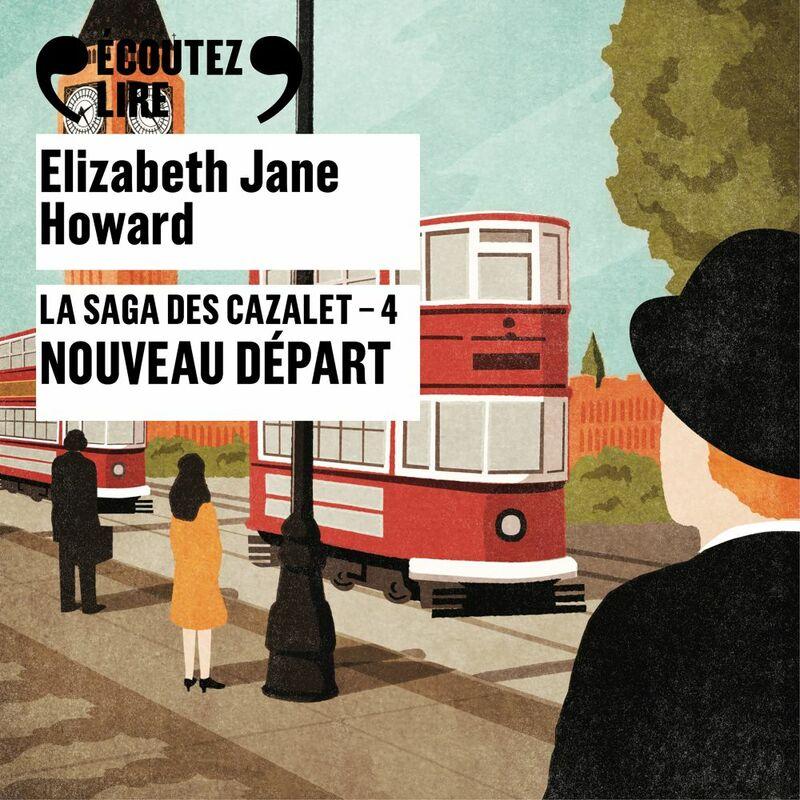La saga des Cazalet (Tome 4) - Nouveau départ