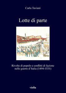 Lotte di parte Rivolte di popolo e conflitti di fazione nelle guerre d'Italia (1494-1531)
