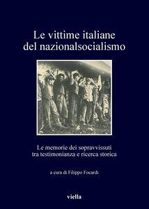 Le vittime italiane del nazionalsocialismo Le memorie dei sopravvissuti tra testimonianza e ricerca storica