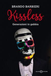 Kissless Generazioni in gabbia