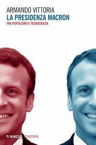 La presidenza Macron Tra populismo e tecnocrazia