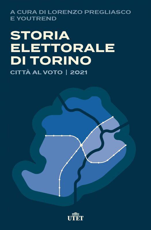 Storia elettorale di Torino Città al voto | 2021