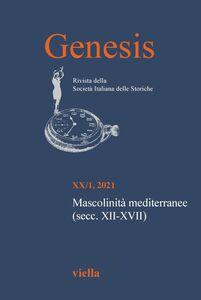 Genesis. Rivista della Società italiana delle storiche (2021) Vol. 20/1 Mascolinità mediterranee (secc. XII-XVII)
